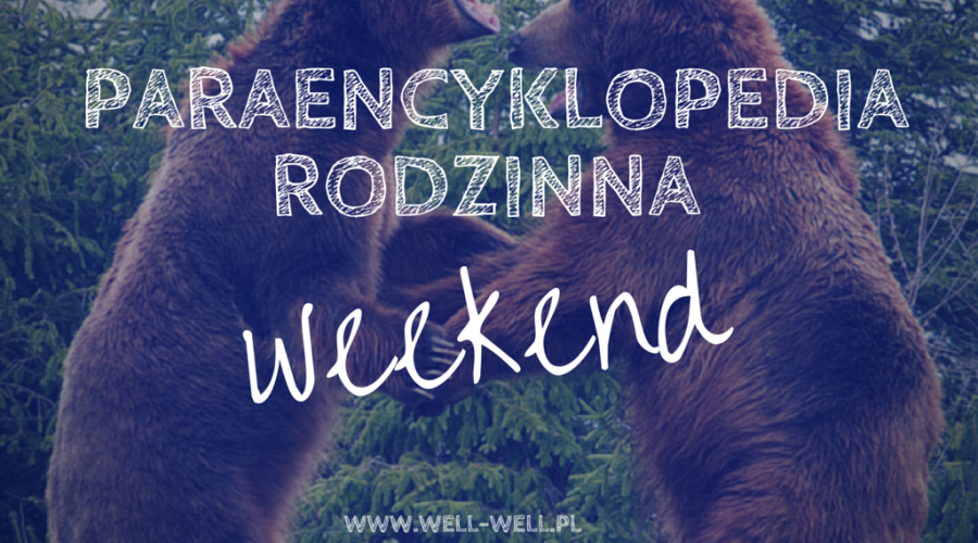 Paraencyklopedia – weekend