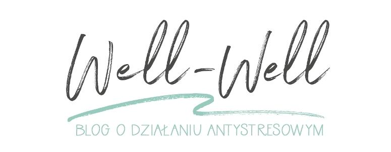 Well-Well - blog o działaniu antystresowym