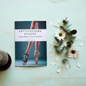 antystresowa książka o początkach macierzyństwa
