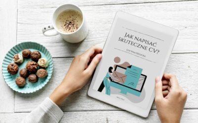 Jak napisać skuteczne CV? E-book, który ułatwi Ci aplikowanie o pracę