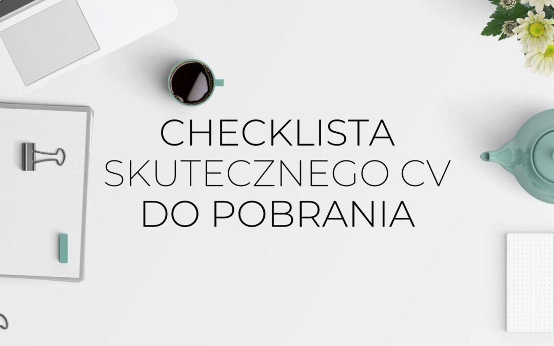 Checklista CV do pobrania. Sprawdź, czy Twoje CV jest poprawne