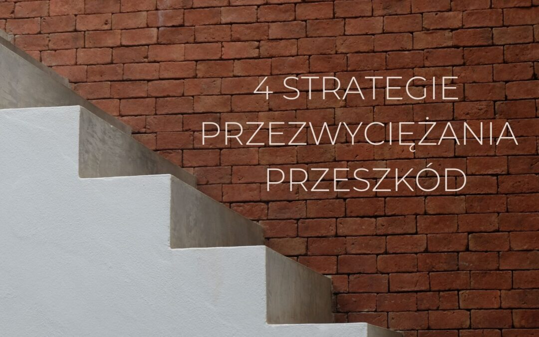 Cztery strategie przezwyciężania przeszkód